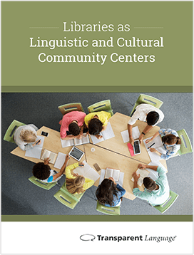 Libraries as Linguistic and Cultural Community Centers